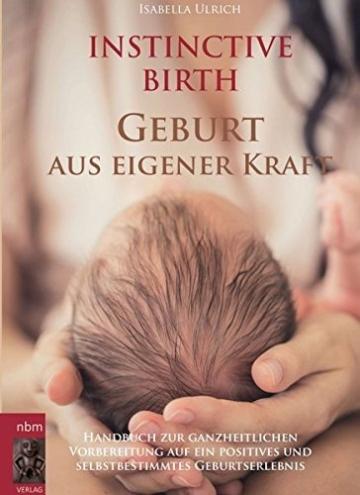 Instinctive Birth – Geburt aus eigener Kraft -