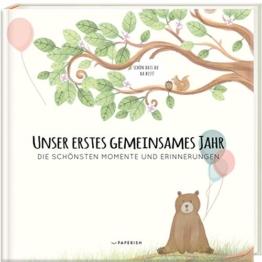 Babyalbum - UNSER ERSTES GEMEINSAMES JAHR: Die schönsten Momente und Erinnerungen - ein bezauberndes Erinnerungsalbum zur Geburt (PAPERISH Babybuch): ... Buch zum Ausfüllen (PAPERISH Kinderbuch) - 1