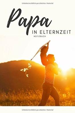 Papa in Elternzeit Notizbuch: Notizen für Papas in Elternzeit als Geschenk zur Geburt für werdende Väter - 1
