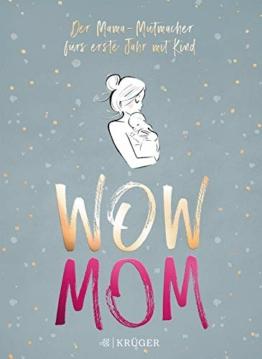 WOW MOM: Der Mama-Mutmacher fürs erste Jahr mit Kind (Stadt-Land-Mama, Band 1) - 1